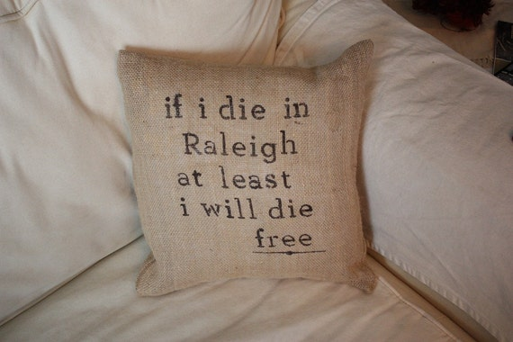 Decorative Pillows Raleigh Nc : If I die in Raleigh Burlap Throw Pillow