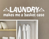 Laundry Makes Me Basket Case Funny Cleaning Clothes Room Mom Wall Decal Art Mural Vinyl Lettering Quote Sticker Decoration Saying Decor LA14