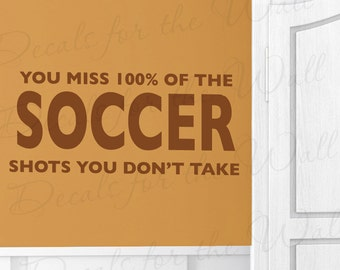 You Miss 100% Soccer Shots Dont Take Boy Girl Themed Kid Room Playroom Large Wall Decal Vinyl Decoration Quote Sticker Art Decor S23