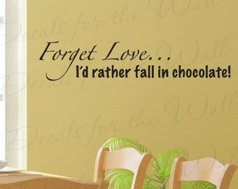 Forget Love Id Rather Fall Chocolate Kitchen Dining Room Mom Funny Quote Sticker Vinyl Wall Decal Lettering Art Mural Decor Decoration KI24