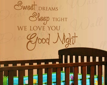 Sweet Dreams Sleep Tight We Love You Goodnight Boy and Girl Room Kid Baby Nursery Wall Lettering Decal Vinyl Quote Sticker Art Decor K24