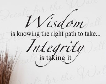 Wisdom Knowing Right Path Take Integrity Inspirational Character Charity Kindness Vinyl Lettering Wall Decal Quote Sticker Art Decor J37