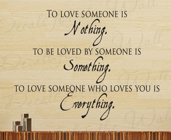 To Love Someone Nothing but Be Loved Everything Love Bedroom