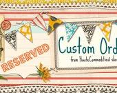 Custom Order for Anita D.