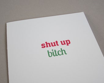 "Funny Card for Friend, Fun Card - ""Shut Up B"""