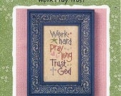 Lizzie Kate Work Pray Trust Snippet S69 Counted Cross Stitch Pattern