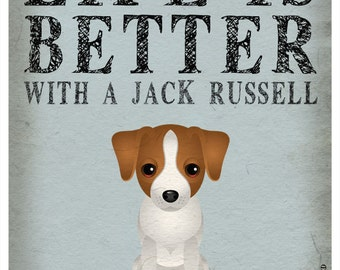 Life is Better with a Jack Russell Art Print 11x14 - Custom Dog Print