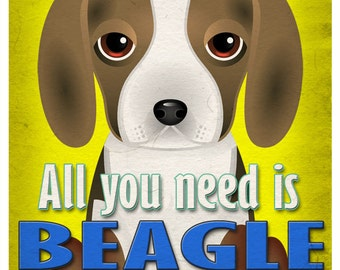 Beagle Art Print - All You Need is Beagle Love Poster 11x14 - Dogs Incorporated