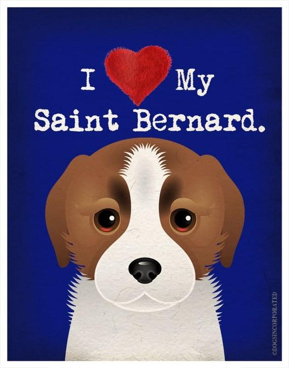 I Love My Saint Bernard - I Heart My Saint Bernard - I Love My Dog - I Heart My Dog Print - Dog Lover Gift Pet Lover Gift - St Bernard 11x14