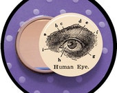 "HUMAN eye 2.25 inch pocket MIRROR, button or magnet 2 1/4"" size"