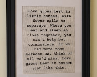 Love Grows Best in Little Houses Burlap Sign/Wall Print