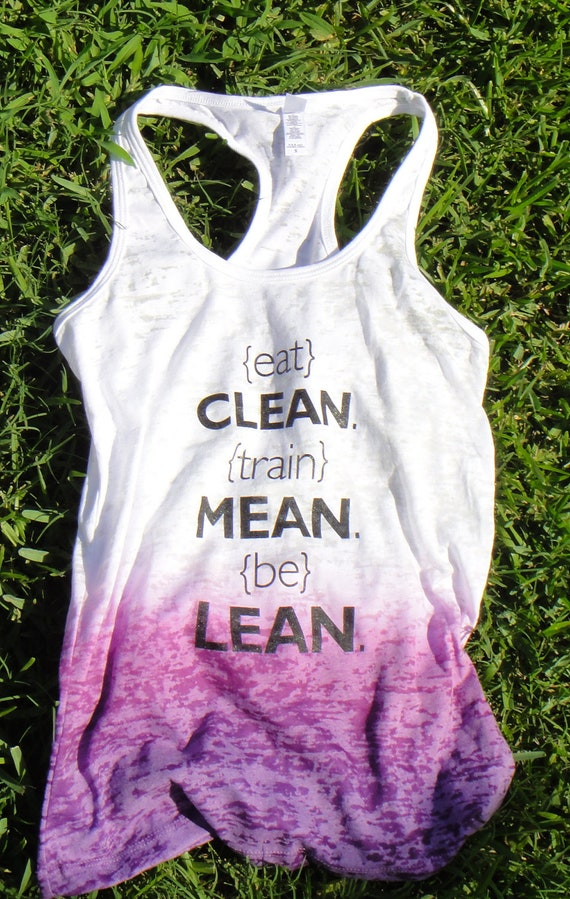 Eat Clean, Train Mean, Be Lean. Ombre Racer Back Burn Out Tank. PURPLE RUSH. MEDIUM