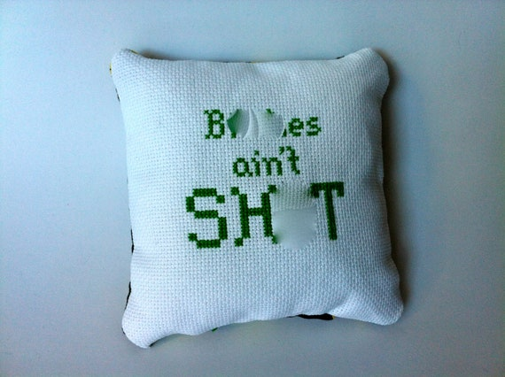 B%tches Ain't Sh:t decorative pillow