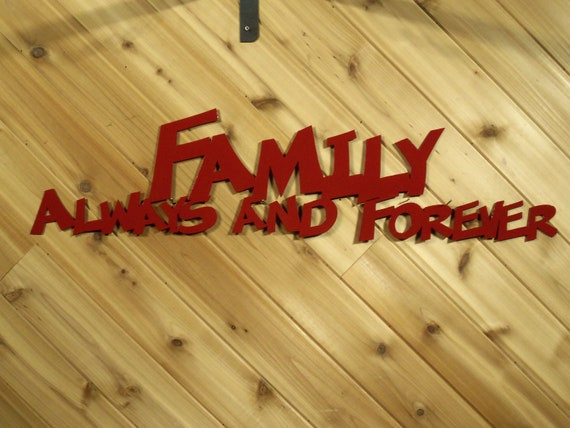 Family Always and Forever - Metal Wall Decor - Metal Wall Art By PrecisionCut