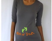"""Funny  Dark Gray Maternity Tshirt for Halloween """" Kick or treat""""   short sleeves Choose your Size M,L,XL"""