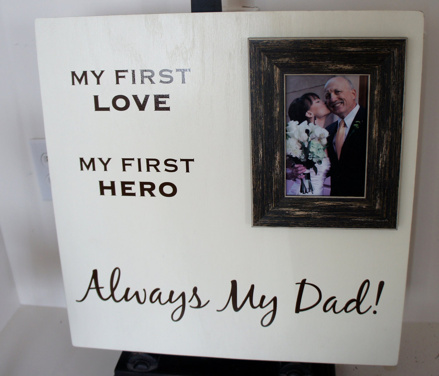 My First Love My First Hero Always My Dad Wood Picture Frame