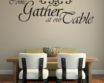 Come Gather At Our Table Wall Decal Dining Room Wall Art Large J173