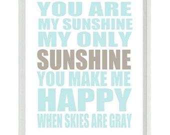 You Are My Sunshine Nursery Art - Typography - Neutral Baby Toddler Room - Aqua Blue Tan Playroom Room Wall Art Print