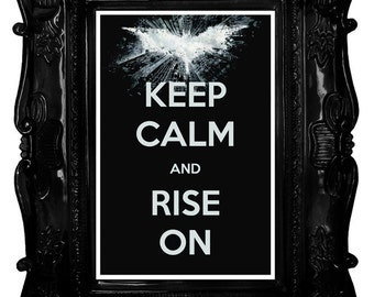Keep Calm and Rise On (The Dark Knight Rises) 8 x 12 Keep Calm and Carry On Parody Poster