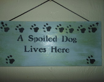 "Dog ""Spoiled Dog Lives Here"" Sign"