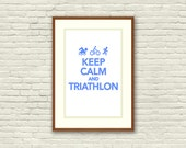 Keep Calm and Triathlon Poster - White Background (12x18)