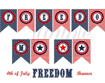 INSTANT Download FREEDOM 4th of July Independence Day Banner PRINTABLE Download - Fun Party diy