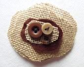 burlap and brown felt brooch