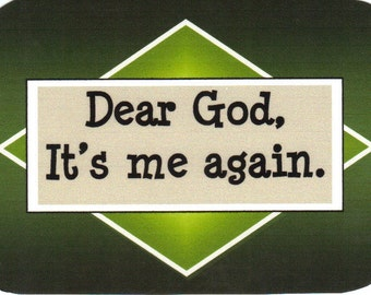 040 - Dear God, It's me again.
