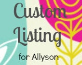 Custom Listing for Allyson