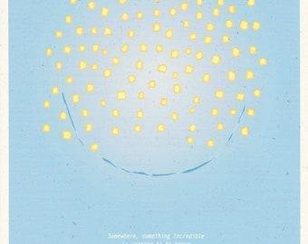 "Carl Sagan ""Somewhere something incredible is waiting to be known. "" Print"
