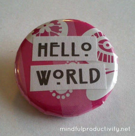 Hello World badge / pin - pink and white