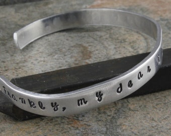 SALE - Cuff Bracelet - Frankly My Dear, I Don't Give A Damn - Handstamped Aluminum Bracelet - Mother's Day Gift