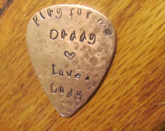 "Copper Guitar pick.""Play for me Daddy"""