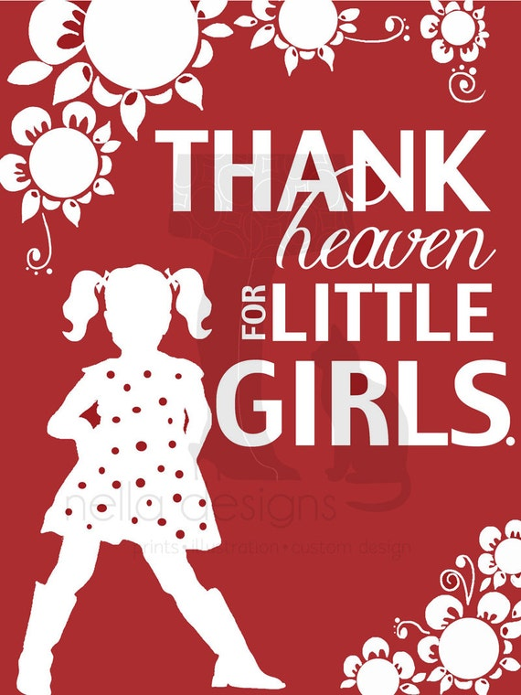 Thank Heaven For Little Girls, Nursery Print, Gift for baby girl, word art print, silhouettes