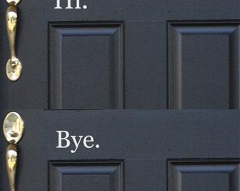 Hi Bye Front Door Vinyl Wall Art Graphic Stickers Decals 1393