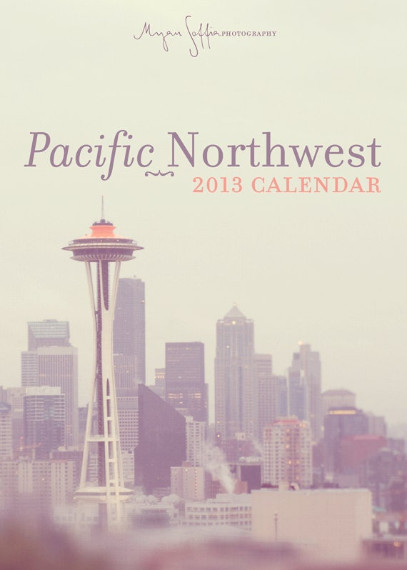 2013 Pacific Northwest photography calendar, Seattle, Portland, Cannon Beach, Space Needle, haystack rock, PNW, Starbucks, travel, under 20