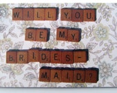 Scrabble Tiles - Will You Be My Bridesmaid - 4x6 Flat Card