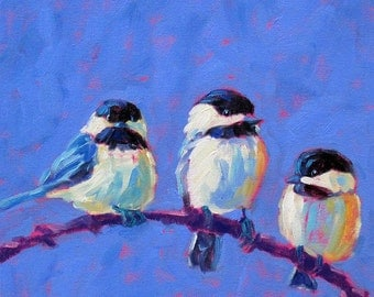 Chickadees - Chickadee Trio - Bird Art - Paper - Canvas - Wood Block