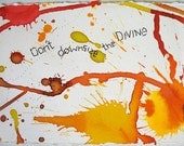 Don't Downsize the Divine - hand made mixed media w/threaded text message on paper