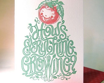 Gardener's letterpress greeting card: How's Everything Growing