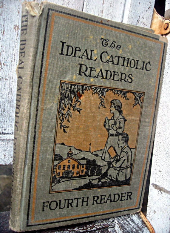 Vintage children's book, The Ideal Catholic Reader, illustrated sweet book