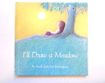 I'll Draw a Meadow, a Vintage Children's Book, 1979, Illustrated