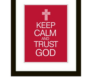 Keep Calm and Trust God Art Print - Cross - Religious wall decor