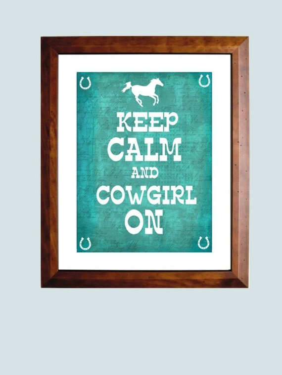 Western Decor Turquoise Keep Calm and Cowgirl On Art Print