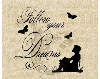 Follow your Dreams girl silhouette butterflies Instant digital download image for fabric transfer paper burlap decoupage tote pillow No. 437