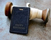 HAPPY BIRTHDAY Denim Gift Tag - Handmade from Salvaged Fabric