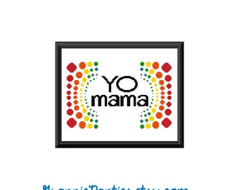 PDF Counted Cross Stitch Pattern - Yo Mama 8in x 10in Rainbow Dots - Handmade Supply Crafty Decor Artsy Fartsy LOL Snap Funny Snarky Maker