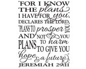 Jeremiah 29:11- For I know the plans I have for you- Subway art