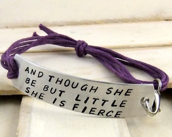 And though she be but little she is fierce, Hand Stamped Bracelet, Vegan Bracelet, adjustable Bracelet