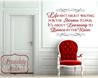 """Life Isn't About Waiting for the Storms to Pass, It's About Learning to Dance in the Rain -vinyl wall quote-measures 31.5""""high X 45""""long"""